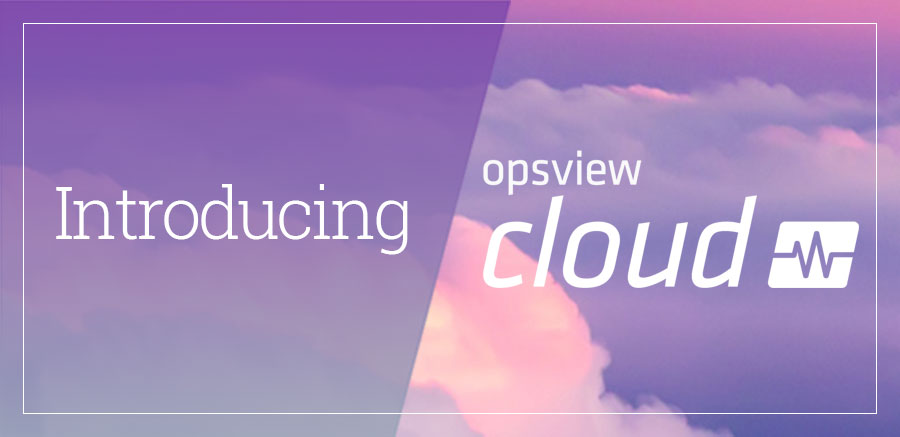 Opsview announces strategic partnership with multi-cloud experts UKCloud