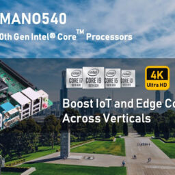 Axiomtek's MANO540 with 10th Gen Intel Core Processor accelerates Edge Computing applications